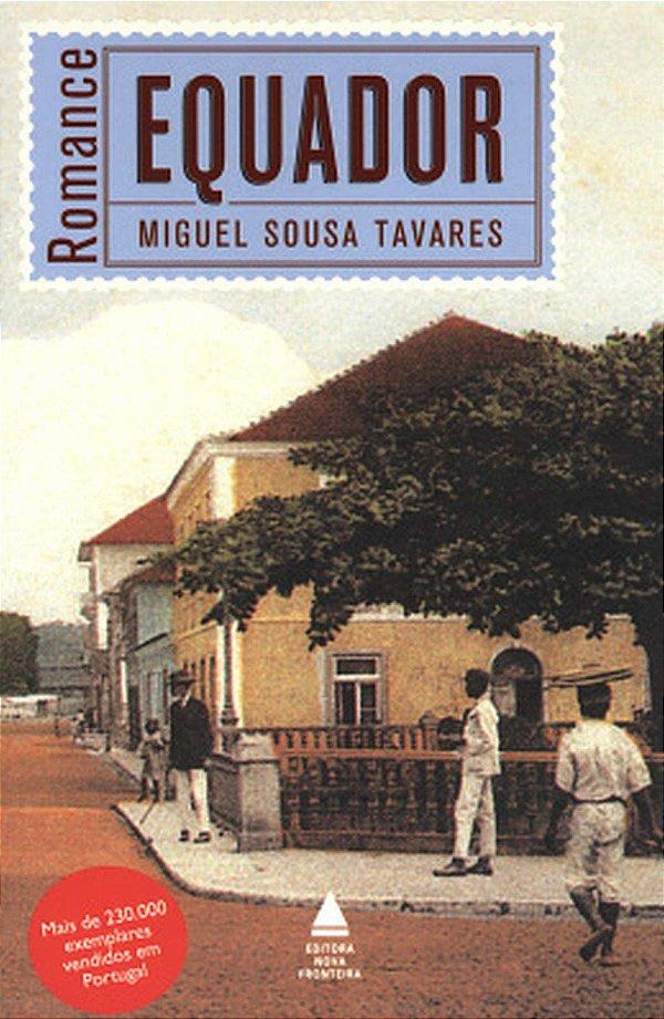 Equador  - Miguel Sousa Tavares (Autor) - Livro USADO COMO NOVO