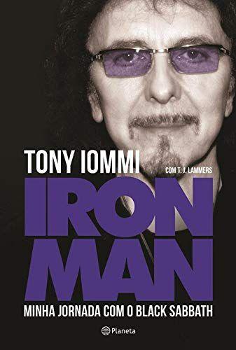 Iron Man - Minha Jornada com o Black Sabbath - Por Tony Iommi (autor)