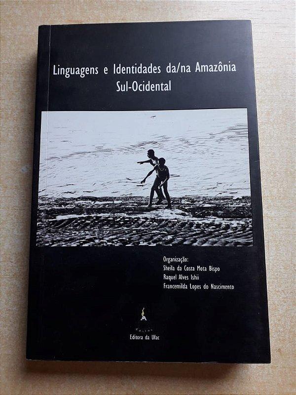 Linguagens e Identidades da/na Amazônia Sul-Ocidental