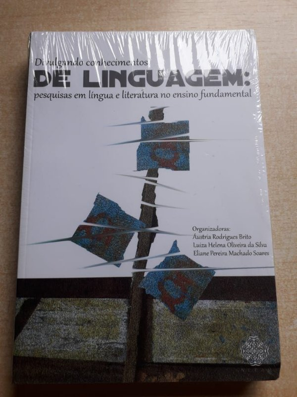 Divulgando Conhecimentos de Linguagem: pesquisas em língua e literatura no ensino fundamental