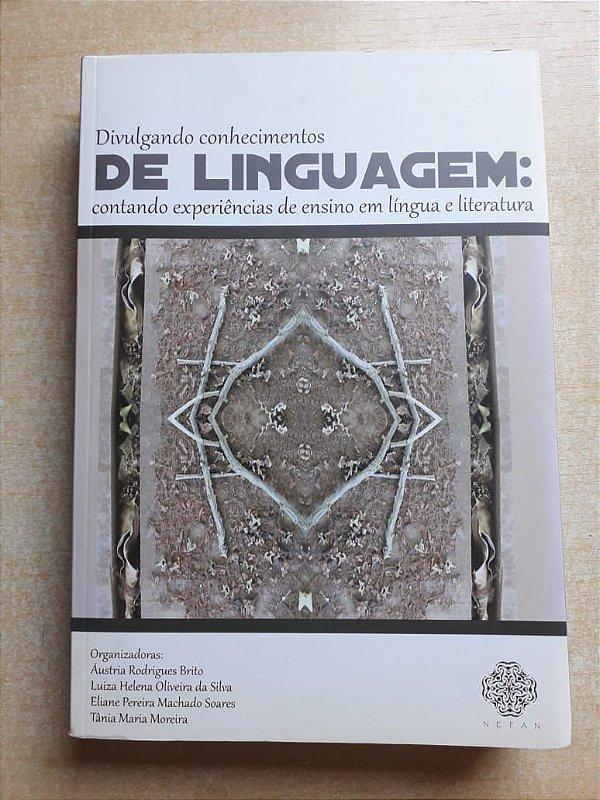 Divulgando Conhecimentos de Linguagem: contando experiências de ensino em língua e literatura