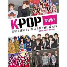 K-Pop Now! - Tudo sobre os ídolos que você já ama: Tudo Sobre os Idols que Você já ama