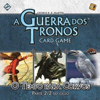 A Guerra dos Tronos CArd Game - O TEMPO PARA CORVO Pt. 2/2