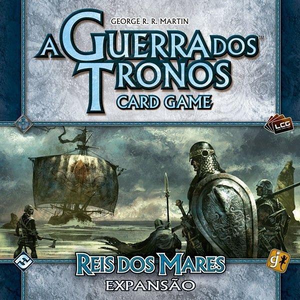 A GUERRA DOS TRONOS CARD GAME - REIS DOS MARES