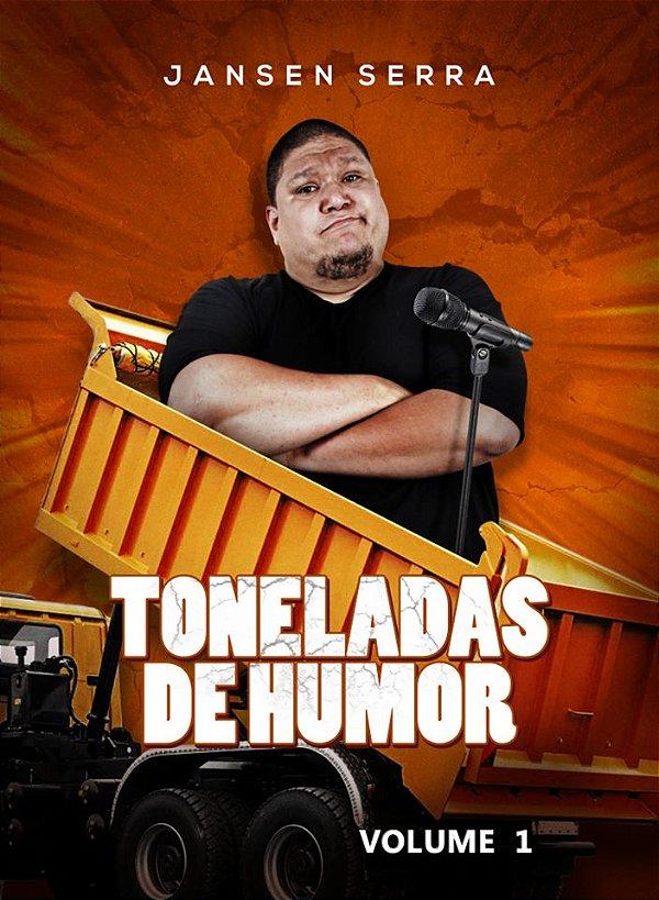 TONELADAS DE HUMOR - VOLUME 1 - JANSEN SERRA