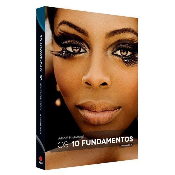 Os 10 Fundamentos - Adobe Photoshop