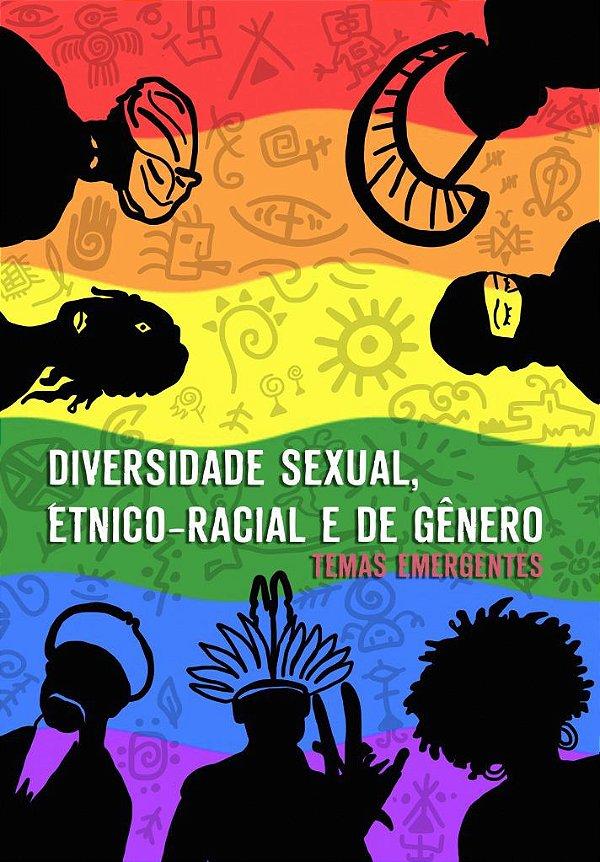 Diversidade sexual,  étnico-racial e de gênero: temas emergentes
