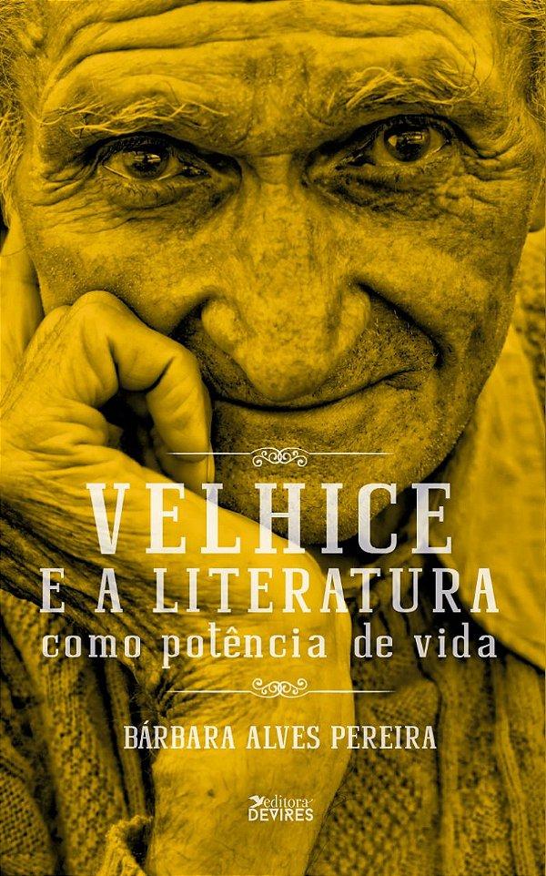 Velhice e a literatura como potência de vida
