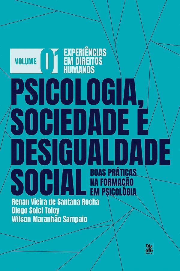 V1 -Psicologia, Sociedade e Desigualdade Social Boas Praticas na Formacao em Psicologia: DH