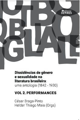Vol. 2 - Dissidências de gênero e sexualidade na literatura brasileira: uma antologia (1842-1930)