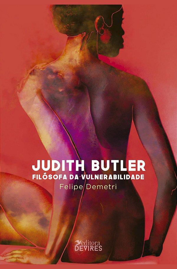Judith Butler: filósofa da vulnerabilidade