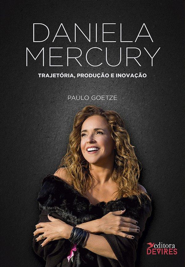 Daniela Mercury Trajetória, produção e inovação V2