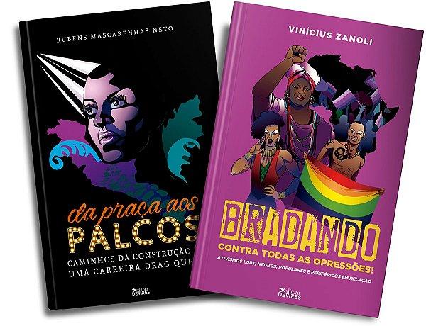 Da praça aos palcos: caminhos da construção de uma carreira de drag queen + Bradando contra todas as opressões! Ativismo
