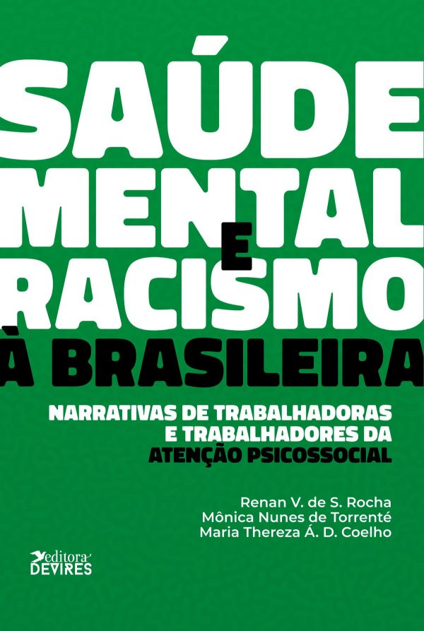 Saúde mental e racismo à brasileira: narrativas de trabalhadoras e trabalhadores da atenção psicossocial