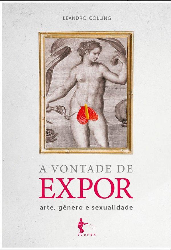 A Vontade de Expor: Arte, Gênero e Sexualidade
