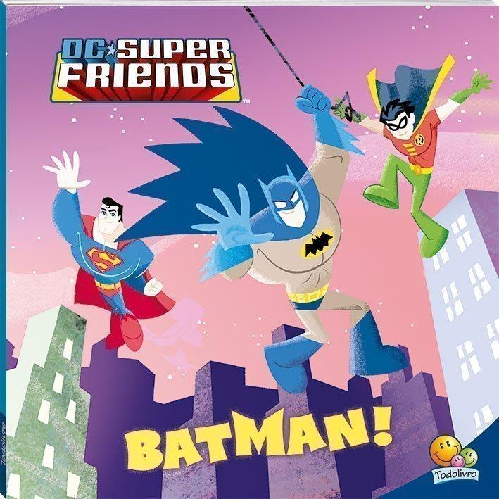 SUPERAMIGOS EM AÇÃO! DC FRIENDS - BATMAN