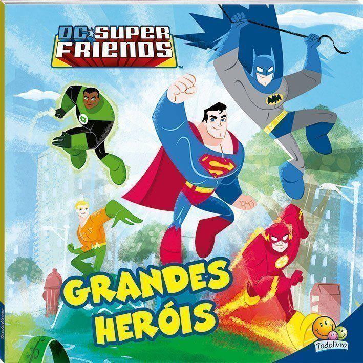 SUPERAMIGOS EM AÇÃO! DC FRIENDS - GRANDES HEROIS
