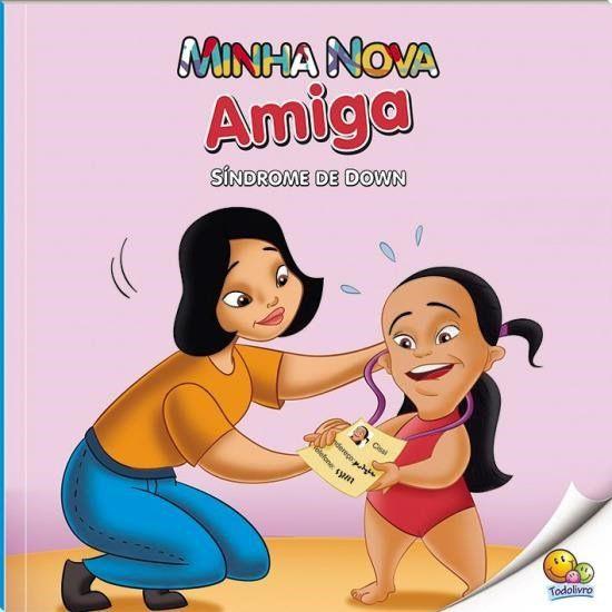 INCLUSÃO SOCIAL - MINHA NOVA AMIGA - SINDROME DE DOWN