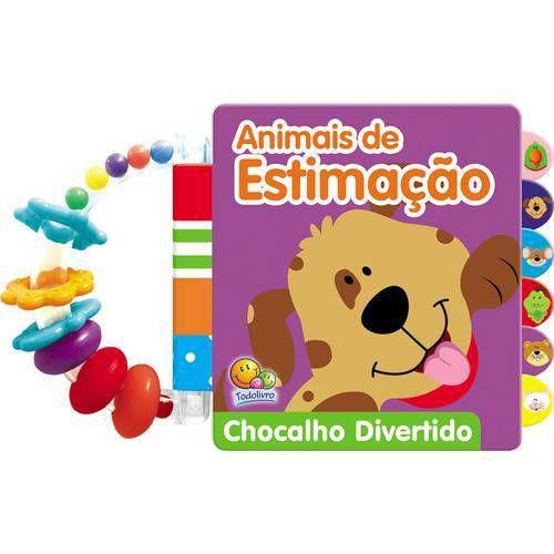 ANIMAIS DE ESTIMAÇÃO - PRIMEIRO LIVRO DO BEBÊ - CHOCALHO DIVERTIDO