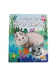 Livros Infantis - Dedinhos Agitados: Menor dos Hipopótamos, O