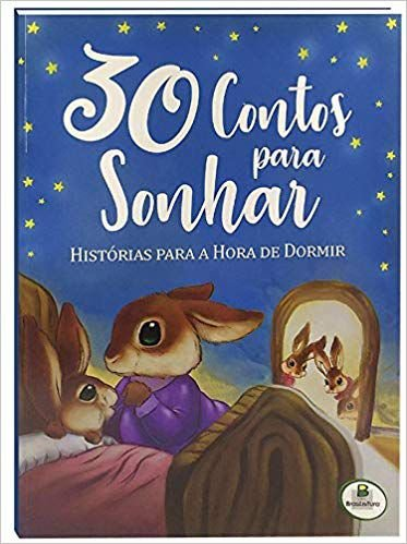 30 CONTOS PARA SONHAR. HISTORIAS PARA A HORA DE DORMIR