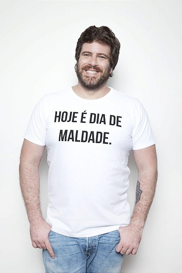 CAMISETA HOJE E DIA DE MALDADE BRANCA