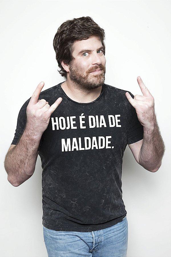 CAMISETA HOJE E DIA DE MALDADE ESTONADA