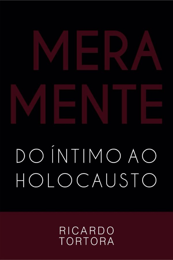 Meramente: do intimo ao holocausto