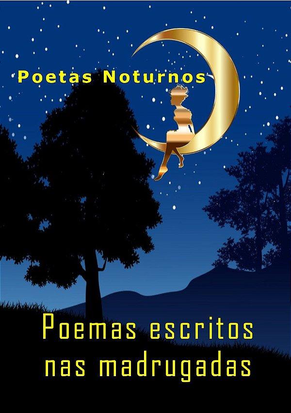 Poetas noturnos: Poemas escritos nas madrugadas