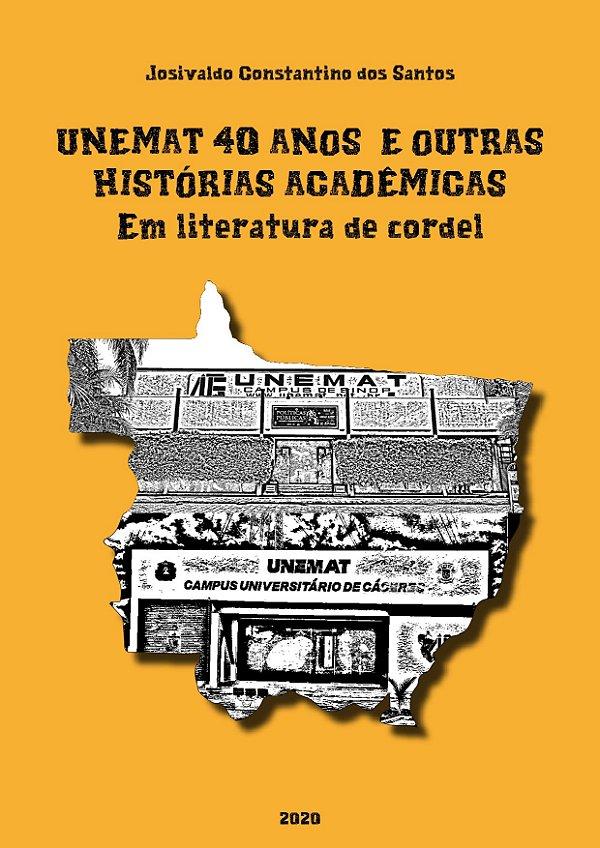 UNEMAT 40 anos e outras histórias acadêmicas