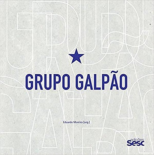 Grupo Galpão: tempos de viver e de contar
