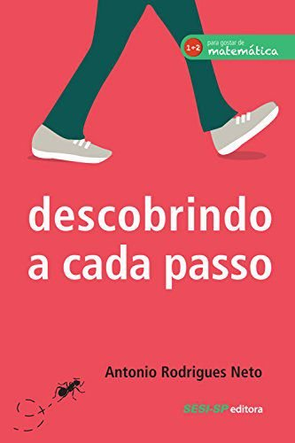 Descobrindo a cada passo: Descobrindo a cada passo [Paperback] Rodrigues Neto, Antonio and Cardoso, Caio