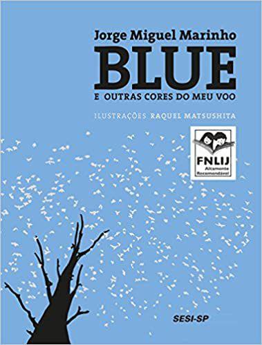 Blue e outras cores do meu vôo [Paperback] Marinho, Jorge Miguel and Matsushita, Raquel