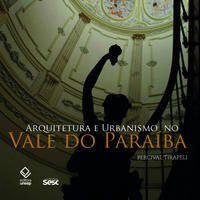 Arquitetura e urbanismo no Vale do Paraíba