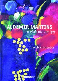 Aldemir Martins - o viajante amigo