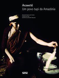 Araweté Um povo tupi da Amazônia