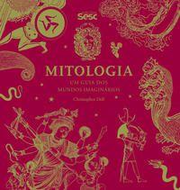 Mitologia Um guia dos mundos imaginários