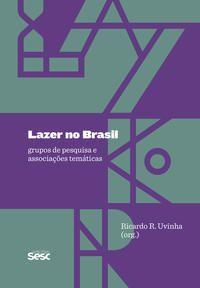 Lazer no Brasil grupos de pesquisa e associações temáticas
