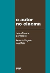 O autor no cinema a política dos autores: França, Brasil – anos 1950 e 1960