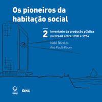 Os pioneiros da habitação social no Brasil 2