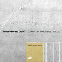 Rodrigo Brotero Lefèvre e a vanguarda da arquitetura no Brasil