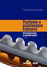 Turismo e patrimônio cultural: Interpretação e qualificação