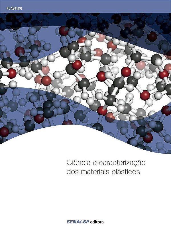 Ciência e Caracterização dos Materiais Plásticos
