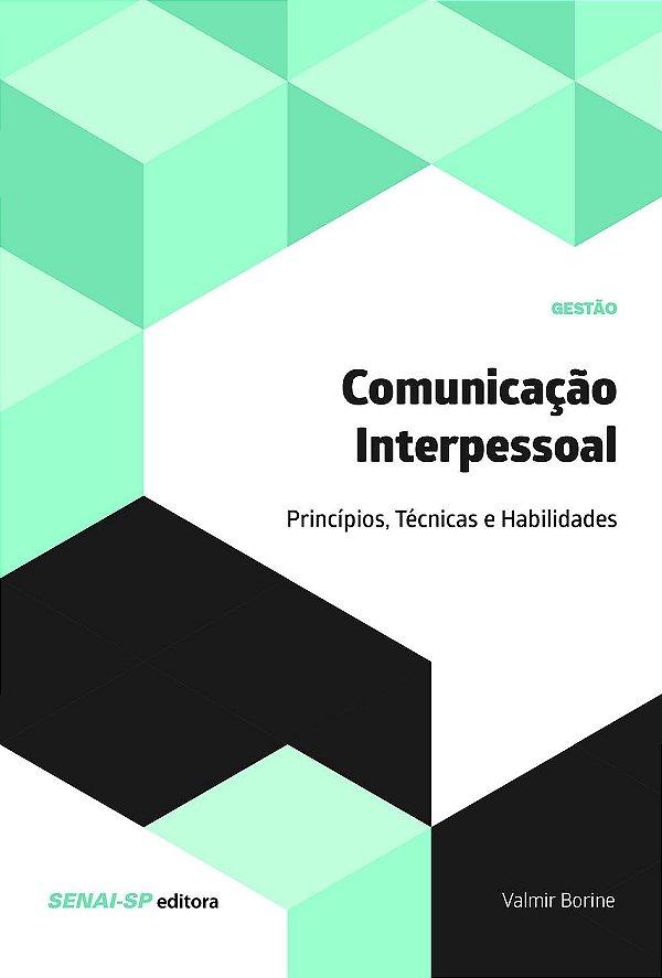 Comunicação interpessoal: Princípios, técnicas e habilidades [Paperback] Borine, Valmir