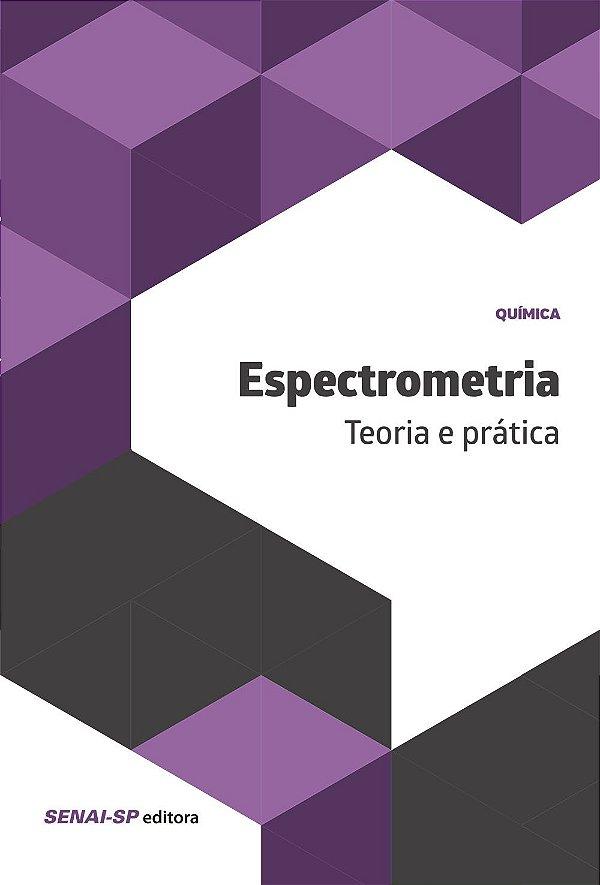 Espectrometria. Teoria e Prática
