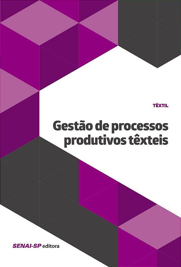 Gestão dos Processos Produtivos Têxteis