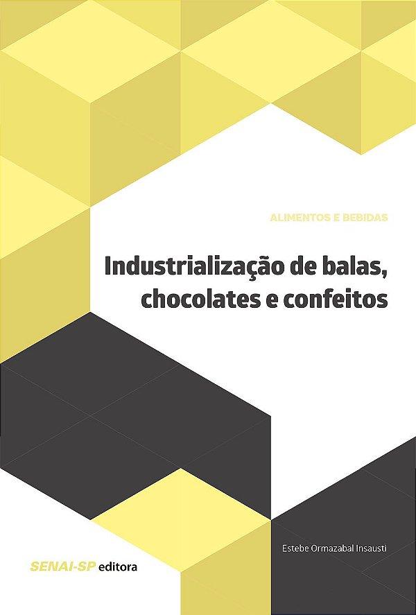 Industrialização de Balas, Chocolates e Confeitos [Paperback] Estebe Ormazabal Insausti