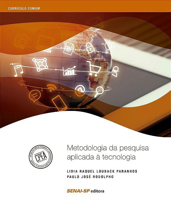 Metodologia da Pesquisa Aplicada à Tecnologia - Coleção Inovação e Tecnologia