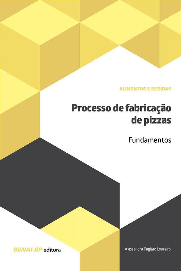 Processos de fabricação de pizzas: Fundamentos