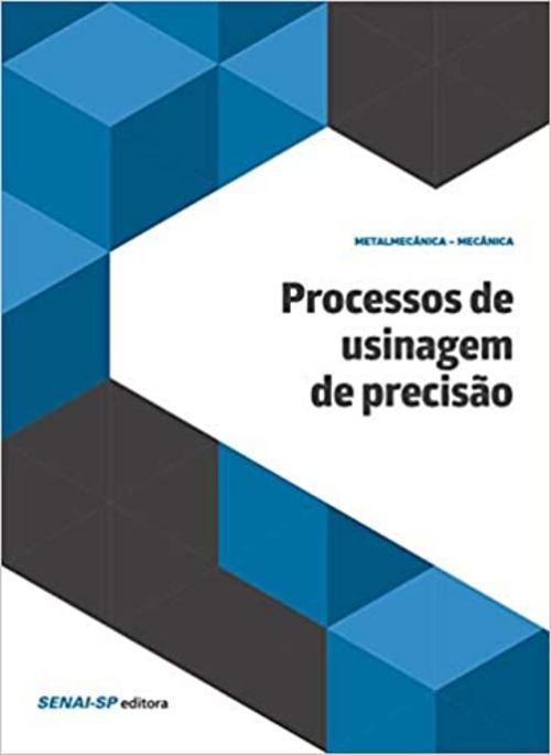Processos de Usinagem de Precisão